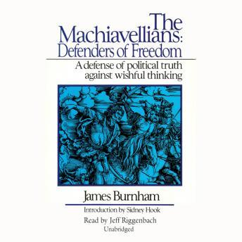 Machiavellians: Defenders of Freedom, James Burnham