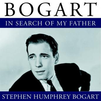 Bogart: In Search of My Father, Stephen Humphrey Bogart