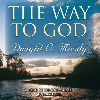 Way to God, Dwight L. Moody