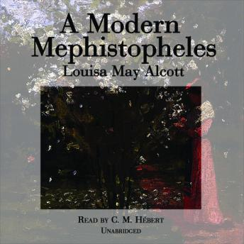 A Modern Mephistopheles, Louisa May Alcott