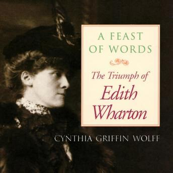 Feast of Words, Cynthia Griffin Wolff