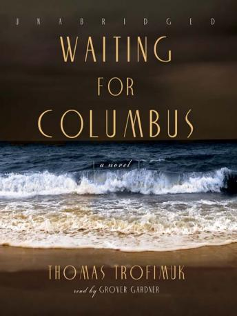 Waiting for Columbus, Thomas Trofimuk