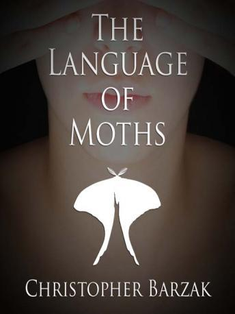 Language of Moths, Christopher Barzak