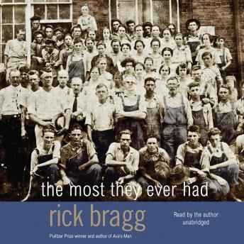 Most They Ever Had, Rick Bragg