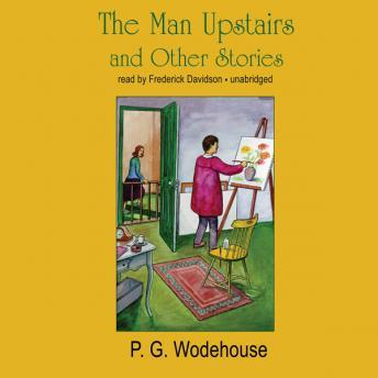 Man Upstairs and Other Stories, P.G. Wodehouse