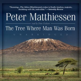 Tree Where Man Was Born, Peter Matthiessen