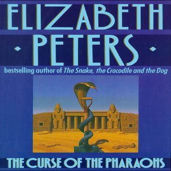 Curse of the Pharaohs, Elizabeth Peters