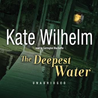 Deepest Water, Kate Wilhelm