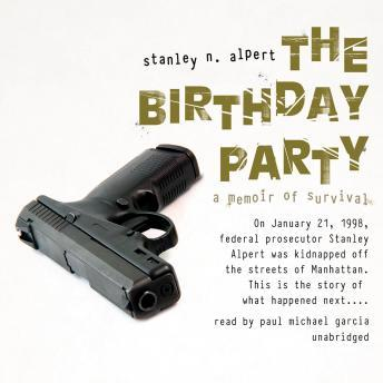 Birthday Party: A Memoir of Survival, Stanley N. Alpert