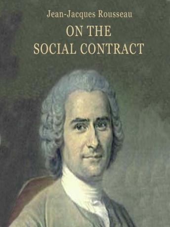 On the Social Contract, Jean Jacques Rousseau