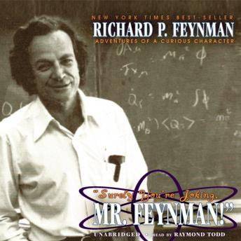 Download Surely You're Joking, Mr. Feynman!: Adventures of a Curious Character by Richard P. Feynman
