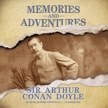 Memories and Adventures, Sir Arthur Conan Doyle