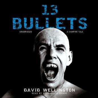 13 Bullets: A Vampire Tale, David Wellington