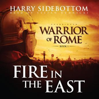 Fire in the East: Warrior of Rome, Book One sample.