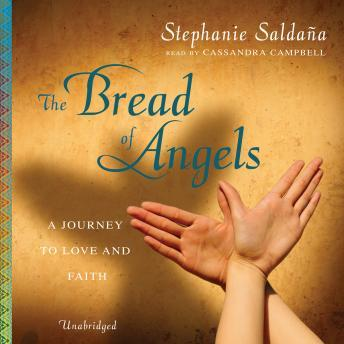 Bread of Angels: A Journey to Love and Faith, Stephanie Saldaña