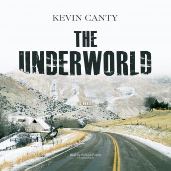 Underworld: A Novel, Kevin Canty