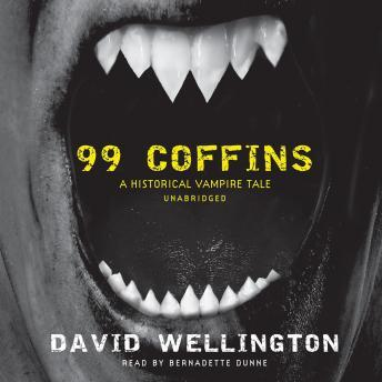 99 Coffins: A Historical Vampire Tale, David Wellington