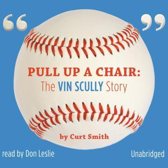 Pull Up a Chair: The Vin Scully Story, Curt Smith