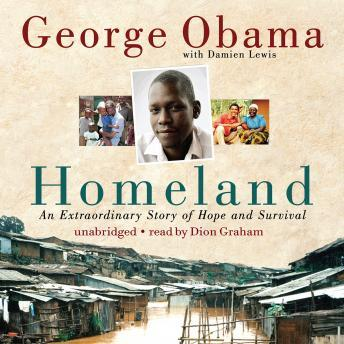 Homeland: An Extraordinary Story of Hope and Survival, George Obama