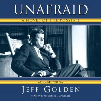 Unafraid: A Novel of the Possible, Jeff Golden