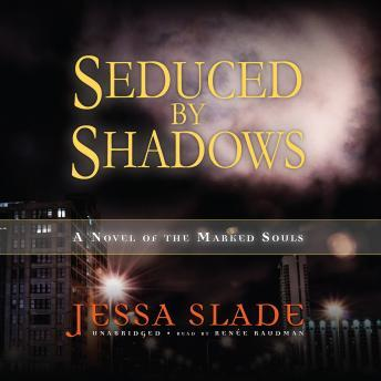 Download Seduced by Shadows: A Novel of the Marked Souls by Jessa Slade
