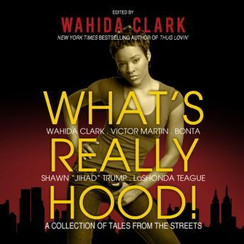 What's Really Hood!: A Collection of Tales from the Streets, Various Authors