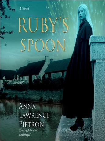 Ruby's Spoon: A Novel, Anna Lawrence Pietroni