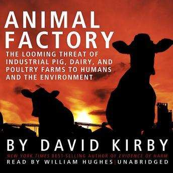 Animal Factory: The Looming Threat of Industrial Pig, Dairy, and Poultry Farms to Humans and the Environment sample.