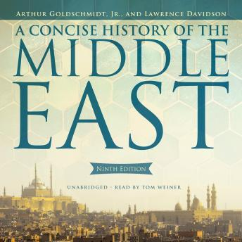 Download A Concise History of the Middle East: Ninth Edition by Lawrence Davidson, Arthur Goldschmidt Jr.