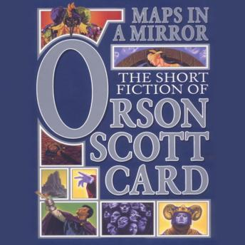 Maps in a Mirror, Orson Scott Card