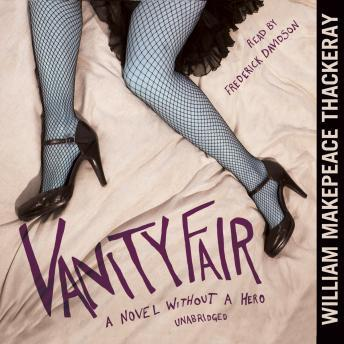 Listen To Vanity Fair By William Makepeace Thackeray At Audiobooks Com