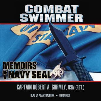 Combat Swimmer: Memoirs of a Navy SEAL, Robert A. Gormley