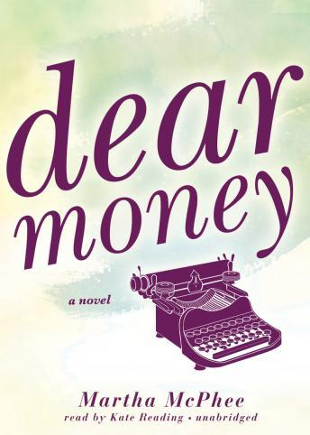 Dear Money, Martha McPhee