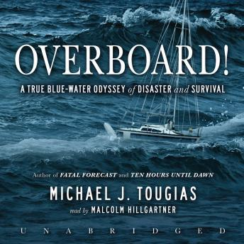 Overboard! A True Bluewater Odyssey of Disaster and Survival