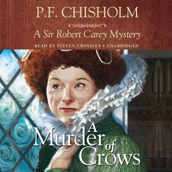 A Murder of Crows: A Sir Robert Carey Mystery, P.F. Chisholm