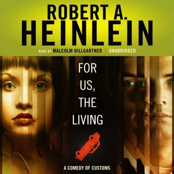 For Us, the Living: A Comedy of Customs, Robert A. Heinlein