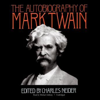 Autobiography of Mark Twain: Edited by Charles Neider, Mark Twain