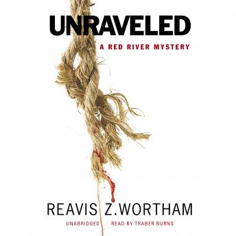 Unraveled: A Red River Mystery, Reavis Z. Wortham