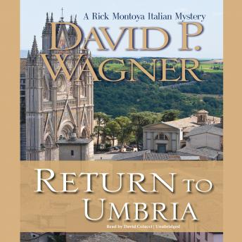 Return to Umbria: A Rick Montoya Italian Mystery, David P. Wagner