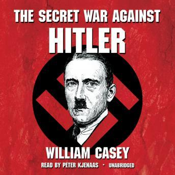 Secret War Against Hitler, William Casey
