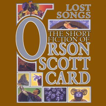 Lost Songs: The Hidden Stories: Book 5 of Maps in a Mirror, Orson Scott Card