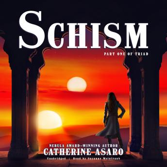 Schism: Part One of Triad, Catherine Asaro