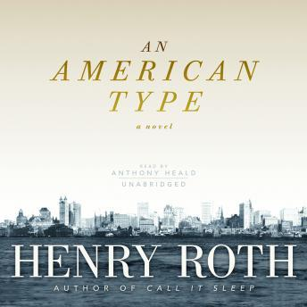 An American Type: A Novel, Henry Roth