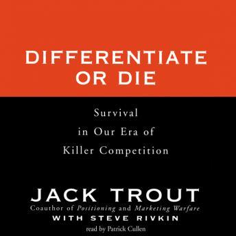 Differentiate or Die: Survival in Our Era of Killer Competition, Steve Rivkin, Jack Trout