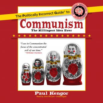 Politically Incorrect Guide to Communism, Paul Kengor