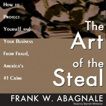 Art of the Steal: How to Protect Yourself and Your Business from Fraud, America's #1 Crime sample.