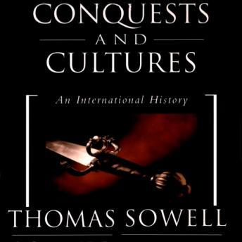 Conquests and Cultures: An International History, Thomas Sowell