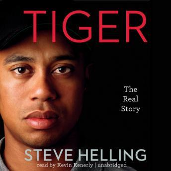Tiger: The Real Story, Steve Helling