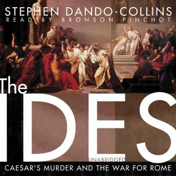 Download Ides: Caesar's Murder and the War for Rome by Stephen Dando-Collins