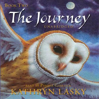 Guardians of Ga'Hoole, Book Two: The Journey, Kathryn Lasky
